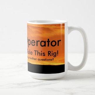"""Workoverriggoperatören """"härskar jag denna rigg """", kaffemugg"""