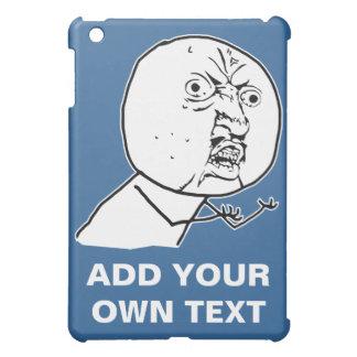 y u ingen rofl för lol för ursinneansikte komisk iPad mini mobil fodral