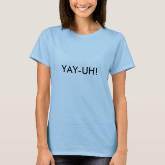 YAY-UH! T SHIRTS