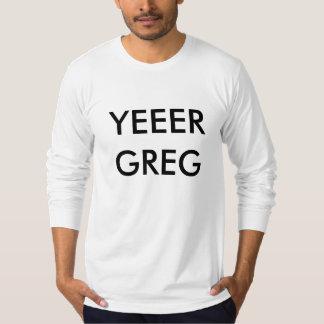 YEEER GREG T-SHIRT