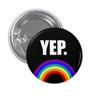 """""""Yep"""" knäppas rolig gay prideflaggaKlämma Mini Knapp Rund 3.2 Cm"""