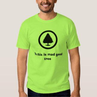 Yo detta är det tokiga bra träd t-shirt