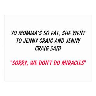 Yo mommas så tjock, gick hon till Jenny Craig och… Vykort