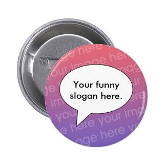 your-funny-slogan-here01 standard knapp rund 5.7 cm