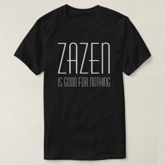 Zazen är bra för ingenting den buddistiska tshirts